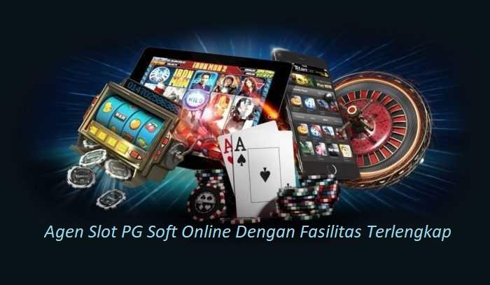 Agen Slot PG Soft Online Dengan Fasilitas Terlengkap
